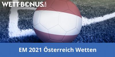 Vorschau auf die Österreich Wetten bei der EM 2021