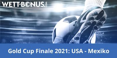 Wett Bonus Gold Cup Finale 2021 USA Mexiko Quoten Vorschau